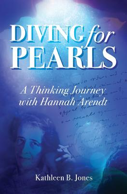Diving for Pearls: A Thinking Journey with Hannah Arendt Cover Image