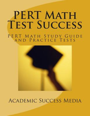 PERT Math Test Success - PERT Math Study Guide and Practice Tests: Florida PERT Postsecondary Education Readiness Math Prep Cover Image
