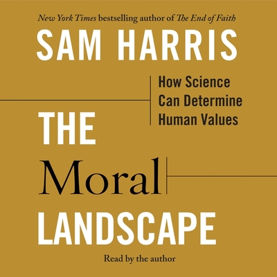 The Moral Landscape: How Science Can Determine Human Values Cover Image
