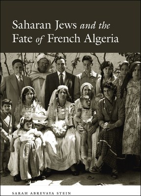 Saharan Jews and the Fate of French Algeria Cover Image