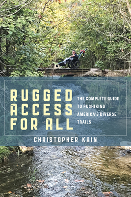 Rugged Access for All: A Guide for Pushiking America's Diverse Trails with Mobility Chairs and Strollers Cover Image