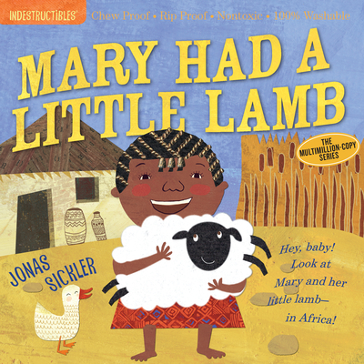 Indestructibles: Mary Had a Little Lamb: Chew Proof · Rip Proof · Nontoxic · 100% Washable (Book for Babies, Newborn Books, Safe to Chew) Cover Image