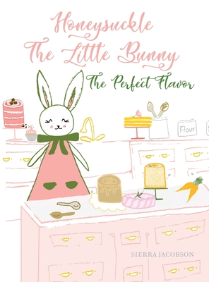 Honeysuckle The Little Bunny: The Perfect Flavor Cover Image