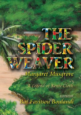 The Spider Weaver: A Legend of Kente Cloth Cover Image