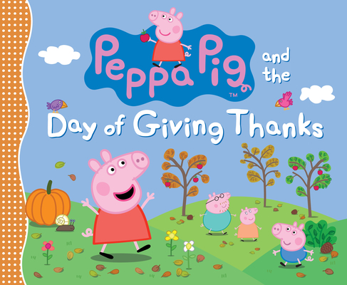 Peppa Pig and the Day of Giving Thanks Cover Image