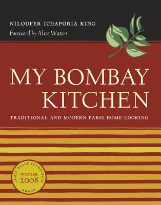 My Bombay Kitchen: Traditional and Modern Parsi Home Cooking Cover Image