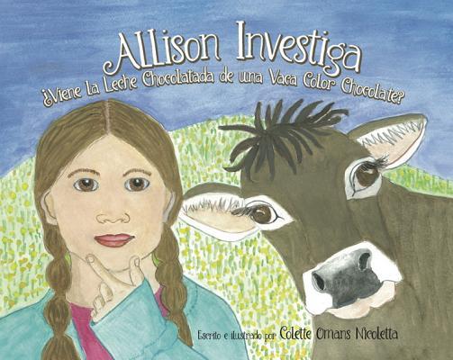 Allison Investiga: Viene la Leche Chocolatada de una Vaca Color Chocolate? = Allison Investigates Cover Image