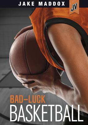 Bad-Luck Basketball (Jake Maddox Jv) Cover Image