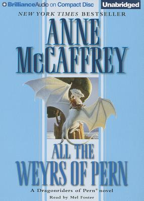 All the Weyrs of Pern (Dragonriders of Pern (Audio Unnumbered)) Cover Image