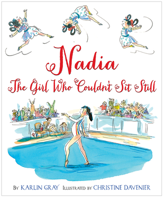 Nadia: The Girl Who Couldn't Sit Still Cover Image