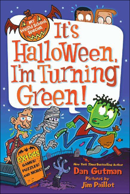 It's Halloween, I'm Turning Green!: It's Halloween, I'm Turning Green (My Weird School Special) Cover Image