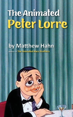 The Animated Peter Lorre (hardback) Cover Image