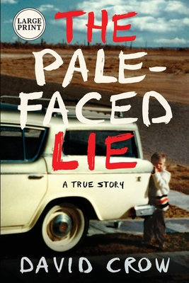 The Pale-Faced Lie: A True Story (Large Print) Cover Image