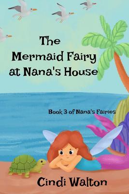 The Mermaid Fairy at Nana's House Cover Image