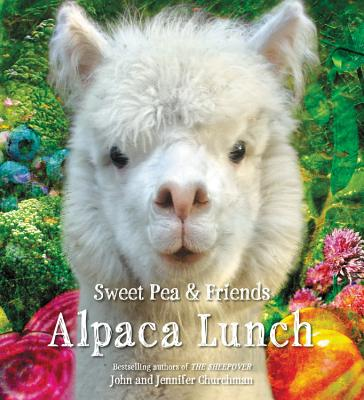 Sweet Pea & Friends: Alpaca Lunch by John and Jennifer Churchman