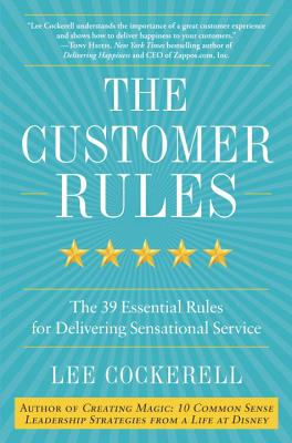 The Customer Rules: The 39 Essential Rules for Delivering Sensational Service Cover Image