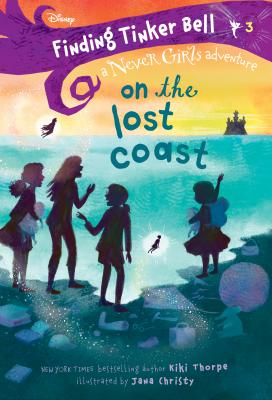 Finding Tinker Bell #3: On the Lost Coast (Disney: The Never Girls) Cover Image