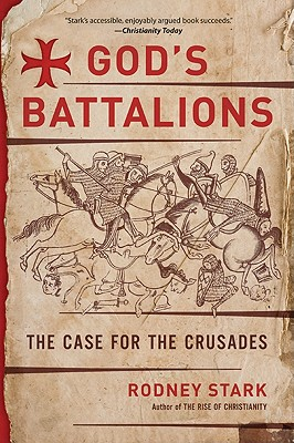 God's Battalions: The Case for the Crusades Cover Image