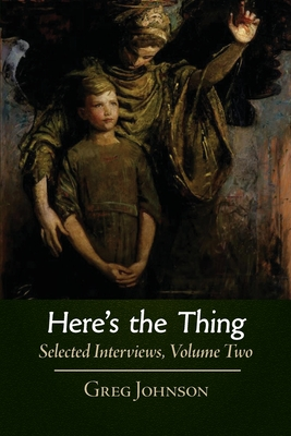 Here's the Thing: Selected Interviews, Volume 2 Cover Image