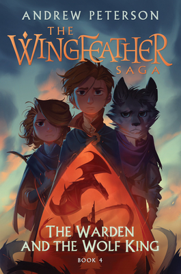 The Warden and the Wolf King: The Wingfeather Saga Book 4 Cover Image