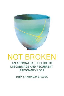 Not Broken: An Approachable Guide to Miscarriage and Recurrent Pregnancy Loss Cover Image
