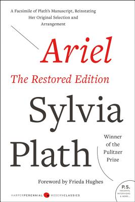 Ariel: The Restored Edition, a Facsimile of Plath's Manuscript, Reinstating Her Original Selection and Arrangement Cover Image
