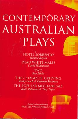 Contemporary Australian Plays: Hotel Sorrento/Dead White Males/Two/The 7 Stages of Grieving/The Popular Mechanicals (Play Anthologies) Cover Image