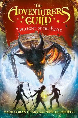 The Adventurers Guild: Twilight of the Events by Zack Loran Clark