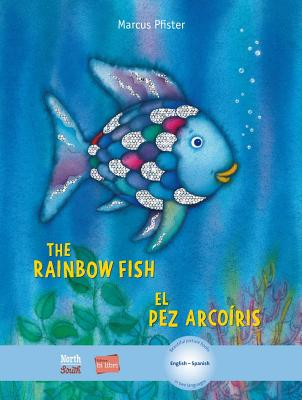 The Rainbow Fish/Bi:libri - Eng/Spanish (Rainbow Fish (North-South Books)) Cover Image