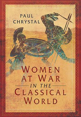 Women at War in the Classical World Cover Image