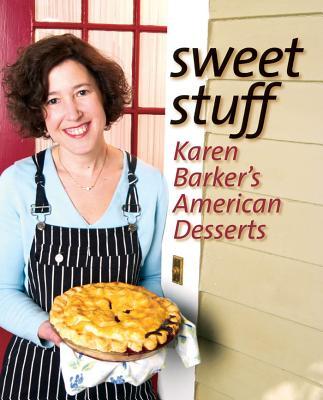 Sweet Stuff: Karen Barker's American Desserts Cover Image
