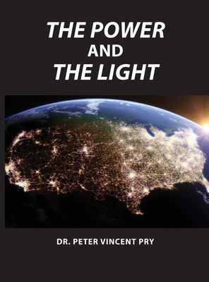 The Power And The Light: The Congressional EMP Commission's War To Save America 2001-2020 Cover Image
