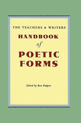 The Teachers & Writers Handbook of Poetic Forms Cover Image