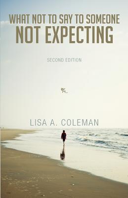 What Not to Say to Someone Not Expecting: Second Edition Cover Image