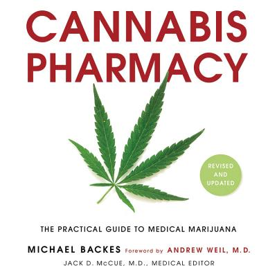 Cannabis Pharmacy: The Practical Guide to Medical Marijuana -- Revised and Updated Cover Image
