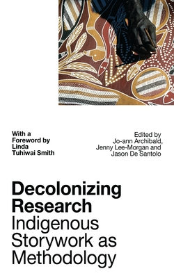 Decolonizing Research: Indigenous Storywork as Methodology Cover Image