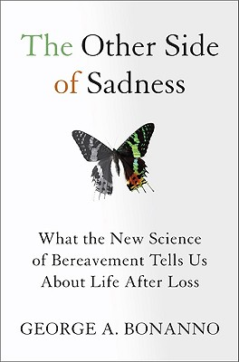 The Other Side of Sadness: What the New Science of Bereavement Tells Us About Life After Loss Cover Image