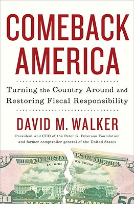 Comeback America: Turning the Country Around and Restoring Fiscal Responsibility Cover Image