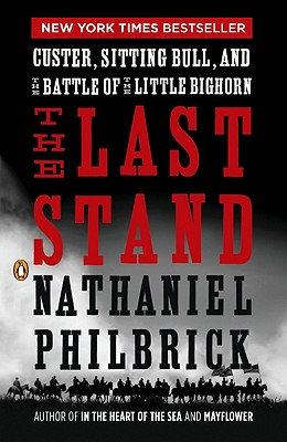The Last Stand: Custer, Sitting Bull, and the Battle of the Little Bighorn Cover Image