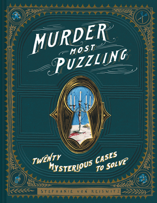 Murder Most Puzzling: 20 Mysterious Cases to Solve (Murder Mystery Game, Adult Board Games, Mystery Games for Adults) Cover Image