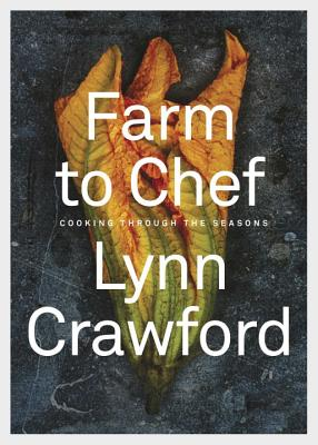 Farm to Chef: Cooking Through the Seasons Cover Image
