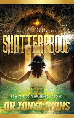 Shatterproof: How to Rise from Broken Dreams Cover Image