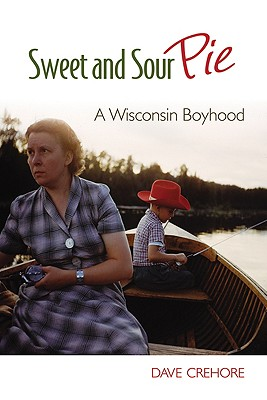 Sweet and Sour Pie: A Wisconsin Boyhood Cover Image