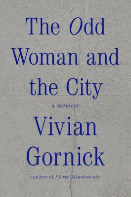 The Odd Woman and the City: A Memoir Cover Image