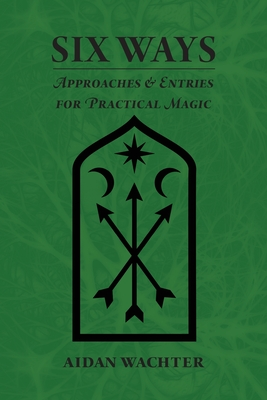 Six Ways: Approaches & Entries for Practical Magic Cover Image