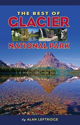 The Best of Glacier National Park Cover Image