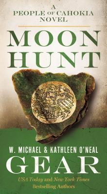 Moon Hunt: A People of Cahokia Novel (North America's Forgotten Past #24) Cover Image