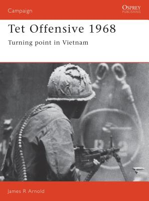 TET Offensive 1968: Turning Point in Vietnam Cover Image