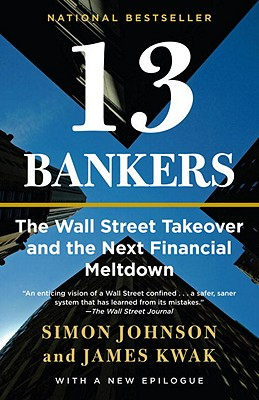 13 Bankers: The Wall Street Takeover and the Next Financial Meltdown Cover Image