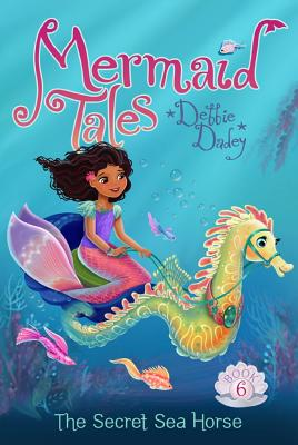 The Secret Sea Horse (Mermaid Tales #6) Cover Image